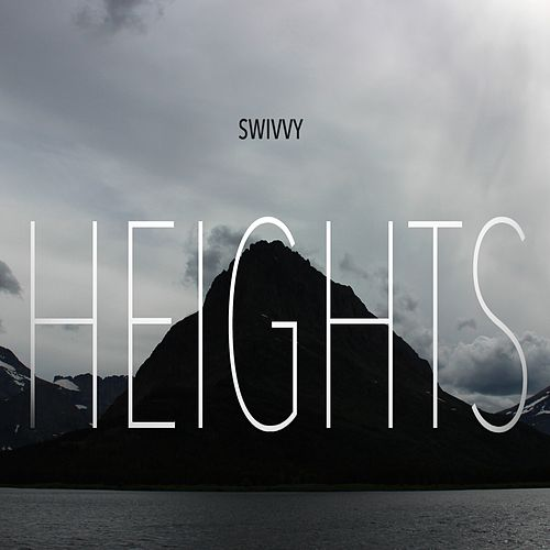 Play & Download Heights by Swivvy | Napster