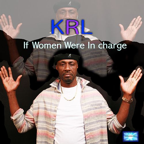If Women Were in Charge de KRL