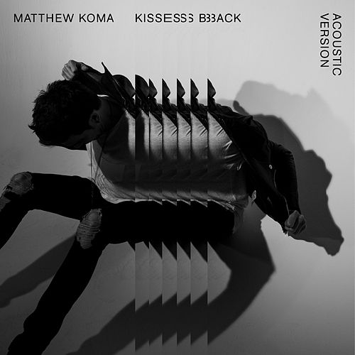 Play & Download Kisses Back (Acoustic) by Matthew Koma   Napster