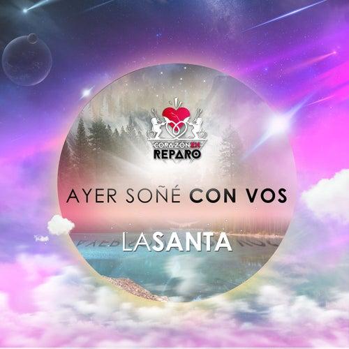 Ayer Soñé Con Vos by Santa
