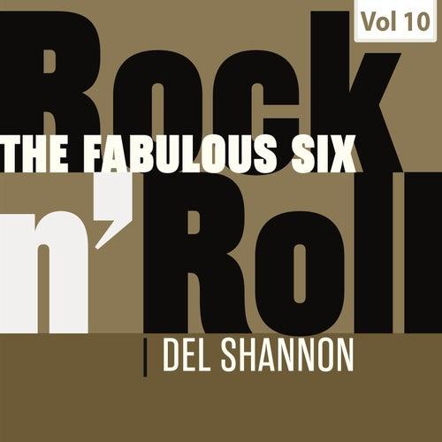 The Fabulous Six - Rock 'N' Roll, Vol. 10 van Del Shannon