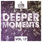 Play & Download Deeper Moments, Vol. 17 by Various Artists | Napster