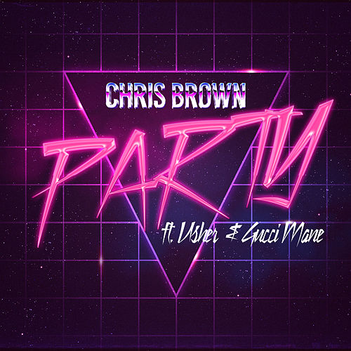 Play & Download Party (feat. Usher & Gucci Mane) by Chris Brown | Napster