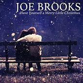 Play & Download Have Yourself a Merry Little Christmas by Joe Brooks | Napster