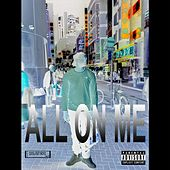 All on Me by MD