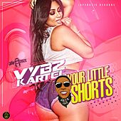 Play & Download Your Little Shorts by VYBZ Kartel | Napster