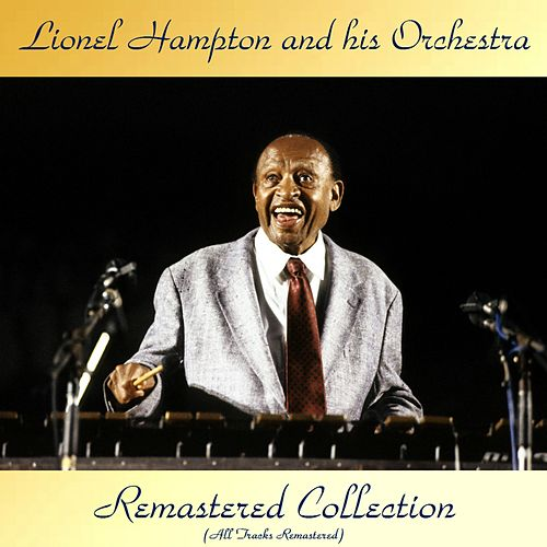 Remastered Collection (All Tracks Remastered 2017) by Lionel Hampton