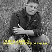 Play & Download Return to the Scene of the Beat by Chris James | Napster