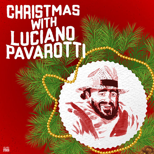 Play & Download Christmas with Luciano Pavarotti by Luciano Pavarotti | Napster