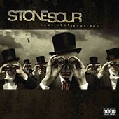 Come What(ever) May (10th Anniversary Edition) by Stone Sour