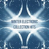 Play & Download Winter Electronic Collection Hits by Various Artists | Napster