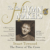 The New Hymn Makers: Stuart Townend - The Power of the Cross by St. Michael's Singers