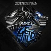 Play & Download Get Wild by Dmndz | Napster