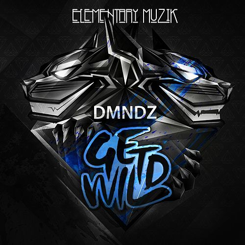Play & Download Get Wild by Dmndz | Napster