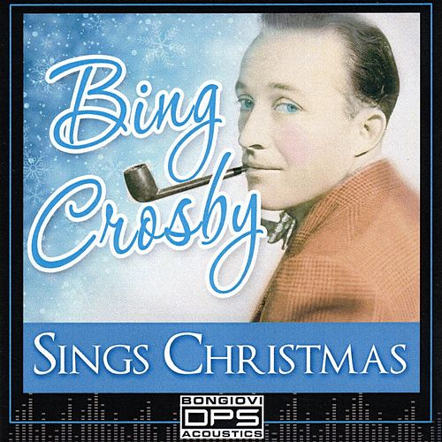 Bing Crosby Sings Christmas by Bing Crosby