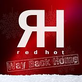 Play & Download Way Back Home by Red Hot | Napster