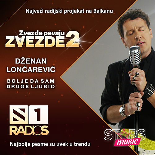 Play & Download Bolje da sam druge ljubio by Dzenan Loncarevic | Napster