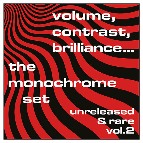 Play & Download Volume, Contrast, Brilliance: Unreleased & Rare, Vol. 2 (Demos 1978 - 1991) by The Monochrome Set | Napster