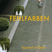 Play & Download Knietief im Dispo (Bonus Edition) by Fehlfarben | Napster