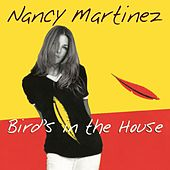Play & Download Bird's in the House by Nancy Martinez | Napster