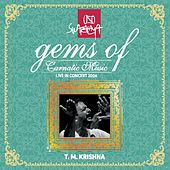Play & Download Gems of Carnatic Music: T.M. Krishna (Live in Concert 2004) by T.M. Krishna | Napster