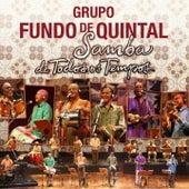 Samba de Todos os Tempos by Grupo Fundo de Quintal