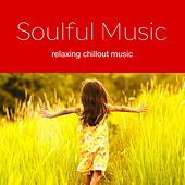 Play & Download Soulful Music - Music for the Soul 2017 by Various Artists | Napster