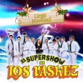 Play & Download Llega Navidad by El Super Show De Los Vaskez | Napster