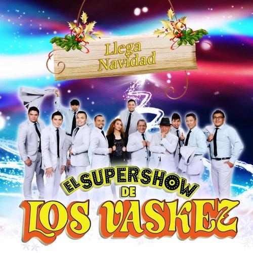 Llega Navidad by El Super Show De Los Vaskez