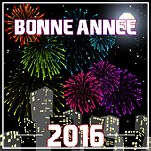 Play & Download Bonne Année 2016 by Various Artists | Napster