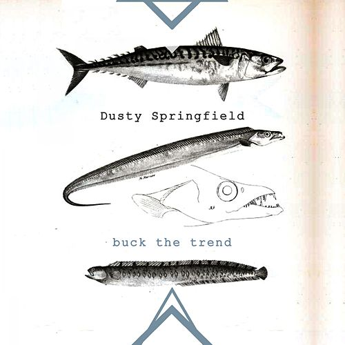 Buck The Trend von Dusty Springfield