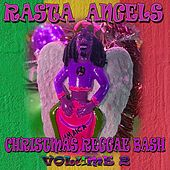 Play & Download Rasta Angels Christmas Reggae Bash, Vol. 2 by Various Artists | Napster