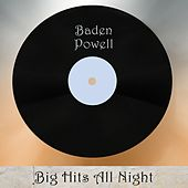 Big Hits All Night von Baden Powell