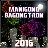 Manigong Bagong Taon 2016 by Various Artists