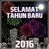 Play & Download Selamat Tahun Baru 2016 by Various Artists | Napster