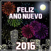 Feliz Año Nuevo 2016 by Various Artists