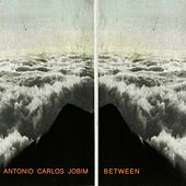 Between von Antônio Carlos Jobim (Tom Jobim)
