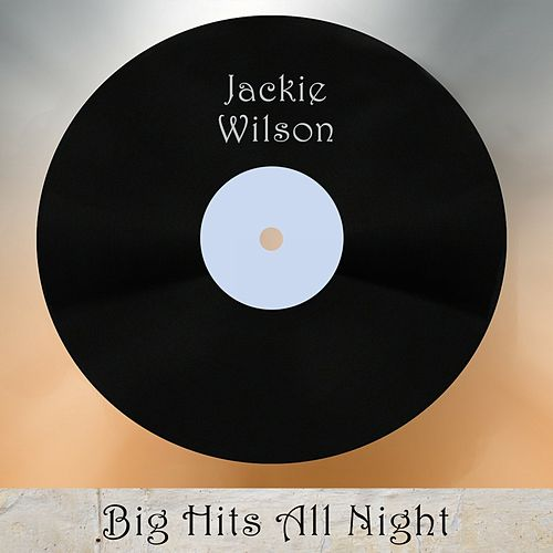 Big Hits All Night by Jackie Wilson