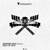 Gaston Zani Pres. Best of 2016 by Various Artists