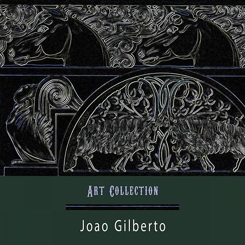 Art Collection by João Gilberto