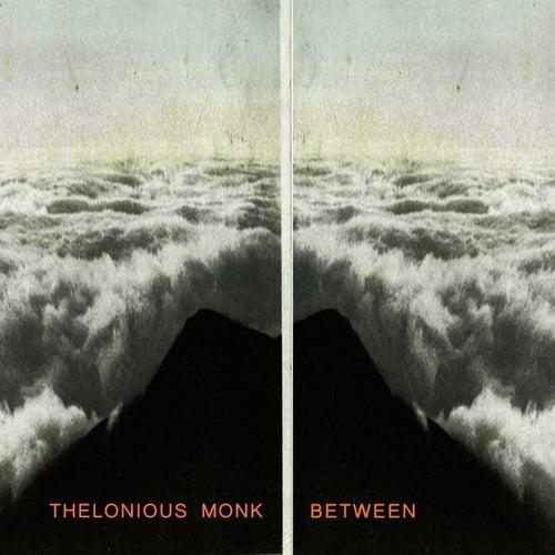 Between von Thelonious Monk