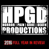 Horror Pain Gore Death: 2016 Full Year in Review by Various Artists
