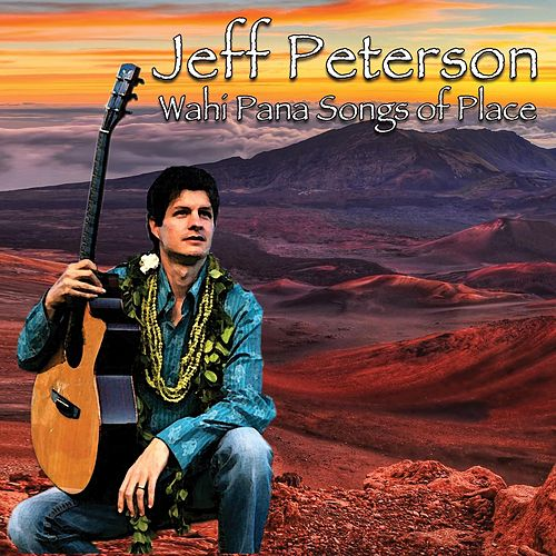 Wahi Pana, Songs of Place by Jeff Peterson