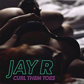 Play & Download Curl Them Toes by Jay R | Napster