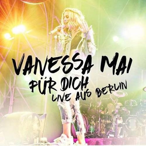 Für dich - Live aus Berlin von Vanessa Mai
