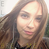 Play & Download Break Me by Elsa | Napster