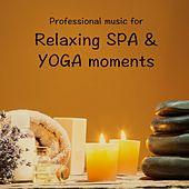 Play & Download Relaxing SPA & YOGA Moments by Spa Relaxation | Napster