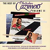 Play & Download The Best Of The Brothers...Vol. II by The Brothers Cazimero | Napster