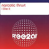 I Like It (Radio Edit) / I Like It by Narcotic Thrust