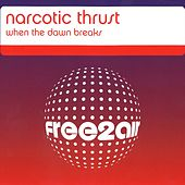 When the Dawn Breaks (Radio Mix) / I Like It [Dub Mix] by Narcotic Thrust